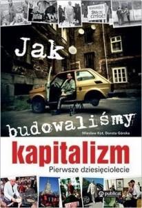okladka_jakbudowalismykapitalizm